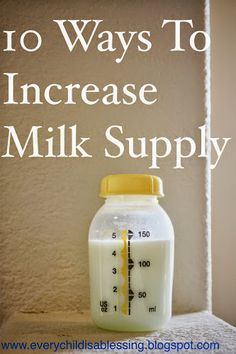10 Ways To Increase Milk Supply. Good to have on hand for when number two comes
