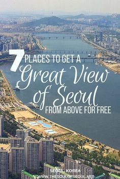 Seoul Sky truly offers some views of Seoul, but it's not the only spot to get a bird's eye view. Check out this list of other great spots around to get a great from above. 7 Places To Get a Great View of Seoul From Above for FREE, Seoul, Seoul Korea Travel, South Korea Seoul, Asia Travel, Guam Travel, Solo Travel, 7 Places, Places To Travel, Travel Destinations, Busan