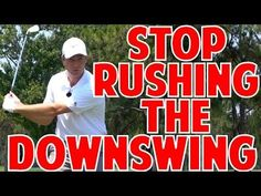 Stop Rushing the Downswing Trick - YouTube