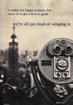 We're all kind of winging it.