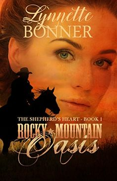 Rocky Mountain Oasis (The Shepherd's Heart Book 1) by [Bonner, Lynnette]. A good story, but way too much preaching and scripture quoting in the novel.