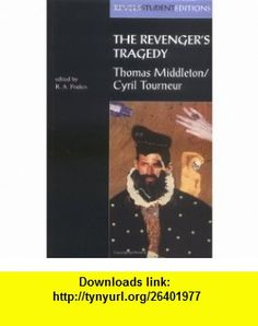 The Revengers Tragedy (Revels Student Editions) (9780719043758) Thomas Middleton, Cyril Tourneur, C. R. A. Foakes , ISBN-10: 0719043751  , ISBN-13: 978-0719043758 ,  , tutorials , pdf , ebook , torrent , downloads , rapidshare , filesonic , hotfile , megaupload , fileserve