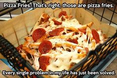 Just when you thought life couldn't get any better, lo and behold... pizza fries!