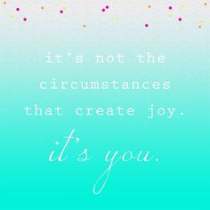 Be your joy!