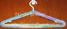 a simple way to cover a plastic coat hanger with crochet from http://www.craftygardener.ca