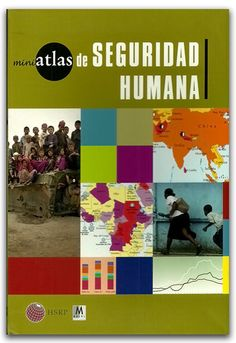 Miniatlas de Seguridad Humana - Ediciones Mayol http://www.librosyeditores.com/tiendalemoine/relaciones-internacionales-/2456-miniatlas-de-seguridad-humana.html Editores y distribuidores.