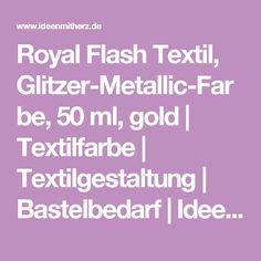 Royal Flash Textil, Glitzer-Metallic-Farbe, 50 ml, gold | Textilfarbe | Textilgestaltung | Bastelbedarf | Ideen mit Herz