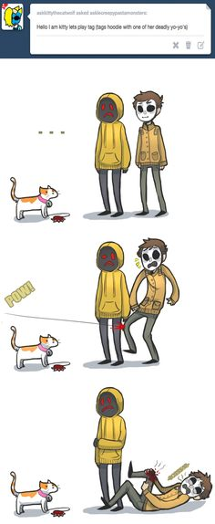 IVLOVE THIS SO MUCH, I CRACK UP EVERYTIME I SEE IT. I LAUGHED BEFORE I EVEN BEFORE I KNEW WHAT CREEPY PASTA WAS I WILL REPIN THIS A MILLION TIMES BEFORE THIS EVEN STARTS TO GET OLD