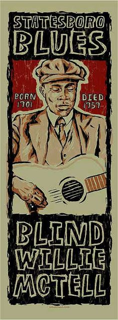 "Ever hear the Allman Brothers Band song ""Statesboro Blues""? Blind Willie McTell is the blues great who wrote it!"