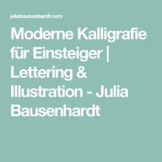 Moderne Kalligrafie für Einsteiger | Lettering & Illustration - Julia Bausenhardt