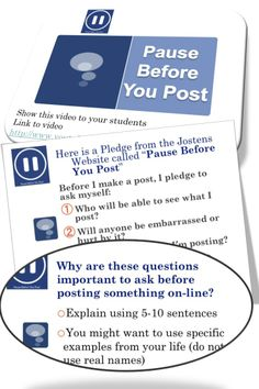 "Digital Citizenship Lesson * This lesson encourages students to pause before they post something online * Students will watch a short video with the band Perry sharing information about the importance of ""Pausing Before You Post"" * Students will then create a response to the video and pledge"
