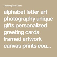 alphabet letter art photography unique gifts personalized greeting cards framed artwork canvas prints country home wall décor Alphabet Photography, Art Photography, Letter Art, Decoration, Artwork, Lettering, Black And White, Unique, Decor