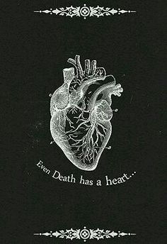 "Death said the quote ""Even death has a heart."" This quote relates to Death and Rudy. When he said this he was talking about himself.  He said this when Rudy Steiner passed away. Death even knew Rudy didn't deserve to die the way he did."