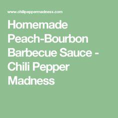 Homemade Peach-Bourbon Barbecue Sauce - Chili Pepper Madness
