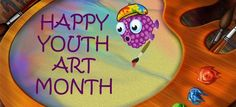 Happy Youth Art Month