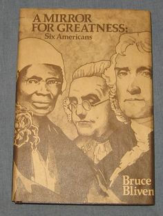 A Mirror for Greatness - Bruce Bliven - Hardcover Book - 1975