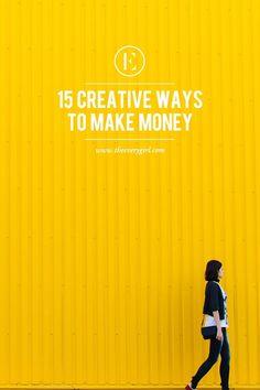 15 Creative Ways to Make Money #theeverygirl