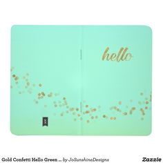 Shop Gold Confetti Hello Green by Jo Sunshine Journal created by JoSunshineDesigns. Hello Green, Custom Journals, Gold Confetti, Journal Notebook, Notebooks, Sunshine, Caro Diario, Notebook, Laptops