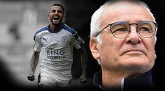 Riyad Mahrez Iib Maaha – Ranieri
