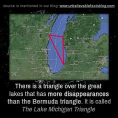There is a triangle over the great lakes that has more disappearances than the Bermuda triangle. It is called the Lake Michigan Triangle! Scary Creepy Stories, Creepy Facts, Creepy Things, Alien Facts, Bizarre Facts, Strange Facts, Scary Stuff, Strange Things, The More You Know