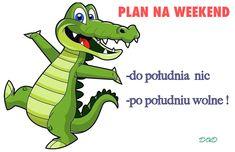 Plan na weekend - do południa nic - po południu wolne #weekend