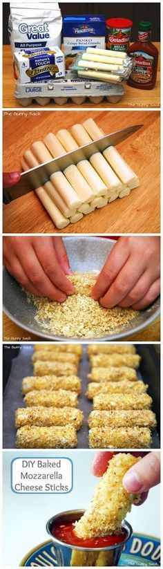 Baked Mozzarella Cheese Sticks Recipe: 1 package string cheese 1 cup panko 1 cup Italian bread crumbs 1 c. flour 2 eggs 2 tbsp milk 2 tbsp butter Marinara or Pizza sauce for dipping Cut string cheese in half. Mix equal parts panko and bread crumbs in a bowl. Beat eggs & milk w/fork. Roll each piece of cheese in flour. Then dip sticks in the egg mixture; coat with the bread crumb mixture. Freeze about 30 min. Place on baking sheet. Drizzle sticks w/melted butter. Bake: 400°F (8-10 min).
