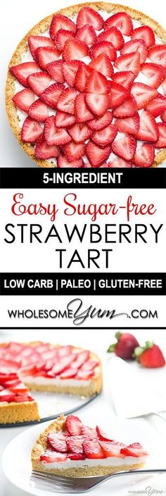 Easy Strawberry Tart Recipe (Paleo, Low Carb, Sugar-free) – This easy strawberry tart recipe has only 5 ingredients! Made with fresh strawberries, it's also paleo, sugar-free, gluten-free, and low carb.