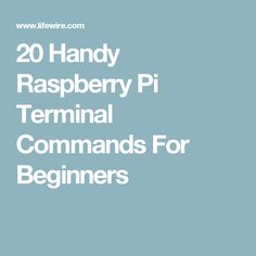 20 Handy Raspberry Pi Terminal Commands For Beginners
