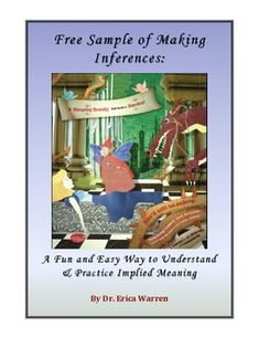 Free Inferences Activities and Games: This free download offers a sampling of Dr. Warren's workbook, Making Inferences the Fun and Easy Way.  Inferences are taught with the use of images, slogans, product names, metaphors and more.  All the activities were tested by students to assure that all the pages are fun and engaging!