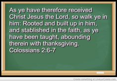 Walk With Christ Root Yourself In Him And Be Full Of Thanksgiving
