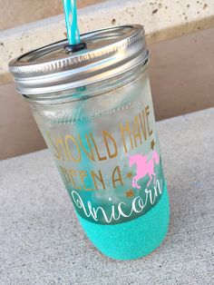 Should have been a unicorn glitter dipped mason jar // glitter dipped mason jar // glitter tumbler by LittleDandelionKids on Etsy https://www.etsy.com/listing/241498872/should-have-been-a-unicorn-glitter