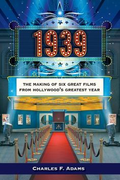 1939: The Making of Six Great Films from Hollywood's Greatest Year by Charles F. Adams http://www.amazon.com/dp/1610351975/ref=cm_sw_r_pi_dp_NWQ2ub1W9SRFH