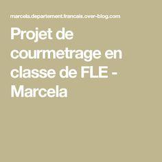 Projet de courmetrage en classe de FLE - Marcela