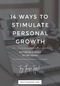 Here are 14 ways you can stimulate personal growth, starting today! This article was published on the Huffington Post. Click through to read.