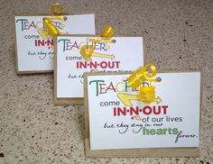 "Teacher Appreciation ""Teachers come In-N-Out of our lives, but they stay in our hearts forever"""