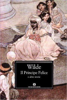 I miei magici mondi: Recensione: Il principe felice e le altre storie d...
