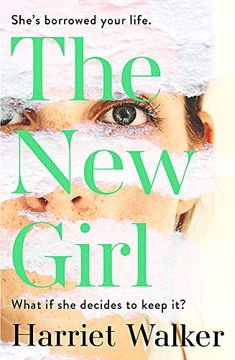The New Girl: A gripping debut of female friendship and rivalry by Harriet Walker
