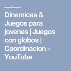 Dinamicas & Juegos para jovenes | Juegos con globos | Coordinacion - YouTube