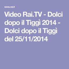 Video Rai.TV - Dolci dopo il Tiggì 2014 - Dolci dopo il Tiggì del 25/11/2014