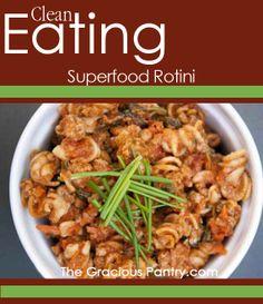 Clean Eating Superfood Rotini #cleaneating #eatclean #cleaneatingrecipes #freezermeals #freezerrecipes