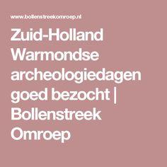 Zuid-Holland Warmondse archeologiedagen goed bezocht | Bollenstreek Omroep