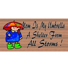 My Mom is my Umbrella A Shelter from all Storms GS 1095 on Etsy, $5.99