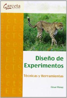 Diseño de experimentos : técnicas y herramientas / César Pérez López
