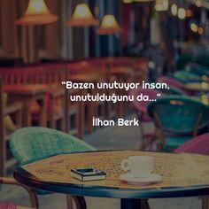 Bazen unutuyor insan, unutulduğunu da... - İlhan Berk #sözler #anlamlısözler…