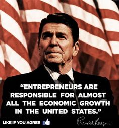 Ronald Reagan on Entrepreneurs...