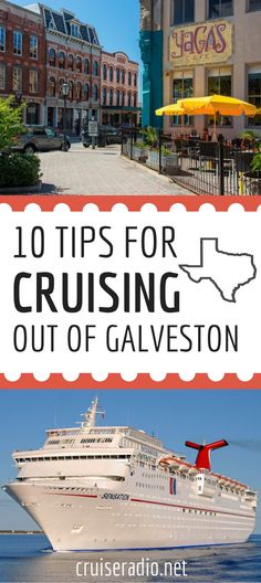 We have some tips for you if you are sailing on a cruise out of Galveston, Texas.