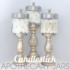 DIY Candlestick Apothecary Jars. Perfect for the bathroom or as candy containers. All you'll need are candlesticks, jars and glue