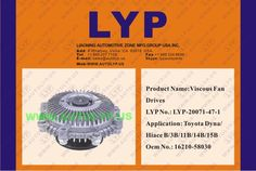 LYP-20071-47-1 VISCOUS FAN DRIVES / IMPULSORES DE VENTILADOR VICOSO OEM NUMBER - 16210-58030 REPLACEMENT FOR / REEMPLAZO PARA TOYOTA ENGINE MODEL - DYNA/HIACE B/3B/11B/14B/15B