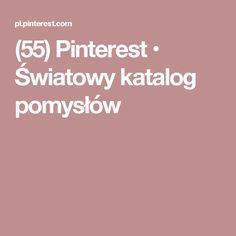 (55) Pinterest • Światowy katalog pomysłów