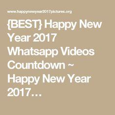 {BEST} Happy New Year 2017 Whatsapp Videos Countdown ~ Happy New Year 2017…